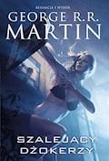 Szalejący dżokerzy - George R.R. Martin - ebook