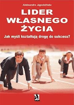 Lider własnego życia - Aleksandra Jagodzińska - ebook
