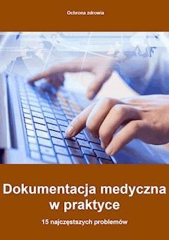 Dokumentacja medyczna w praktyce - 15 najczęstszych problemów - Piotr Glen, Dorota Kaczmarczyk, Agnieszka Sieńko - ebook
