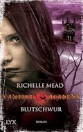 Vampire Academy - Blutschwur - Richelle Mead - E-Book