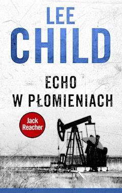 Jack Reacher. Echo w płomieniach - Lee Child - ebook