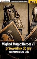 "Might  Magic: Heroes VII - przewodnik do gry - Patryk ""Tyon"" Greniuk - ebook"