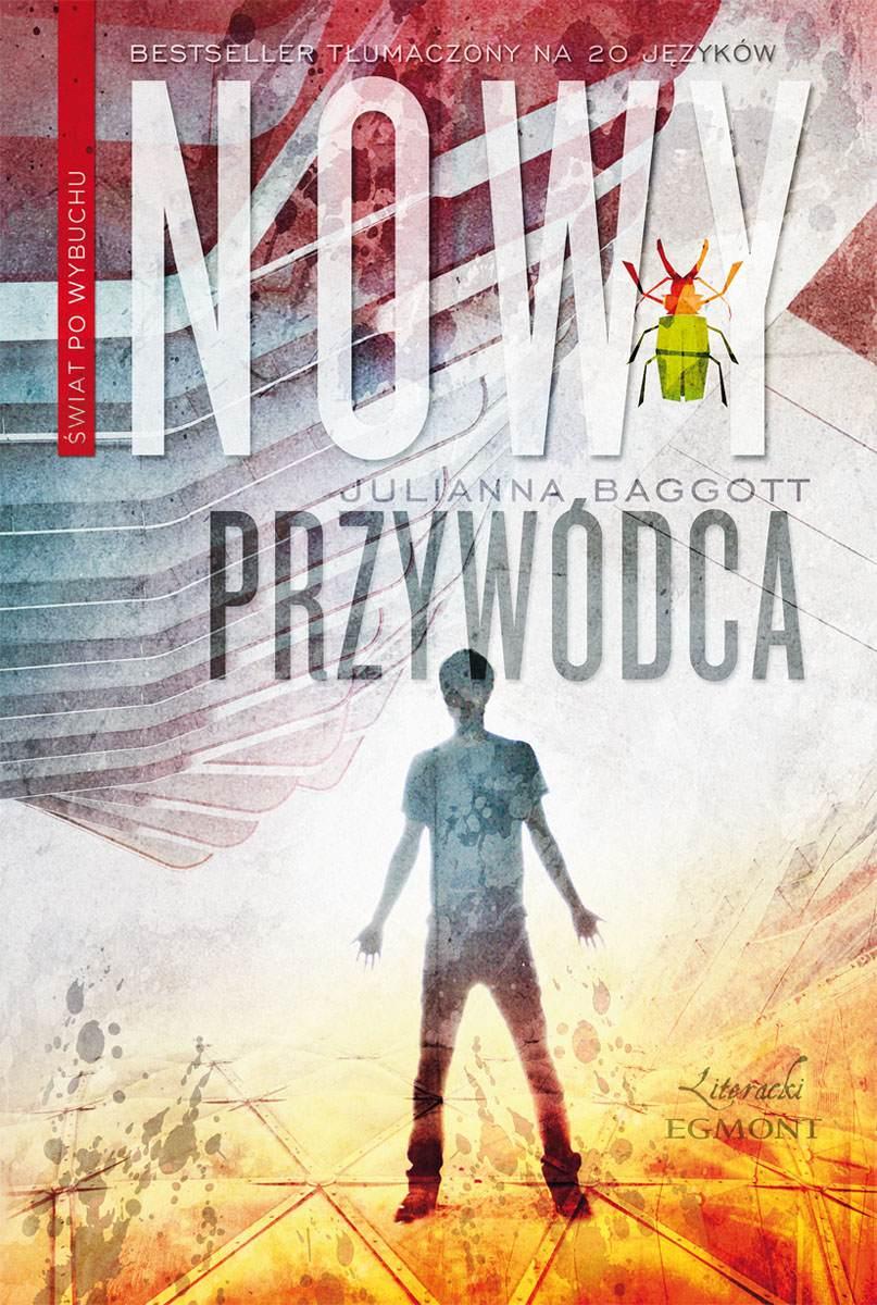 Nowy przywódca. Świat po wybuchu - Tylko w Legimi możesz przeczytać ten tytuł przez 7 dni za darmo. - Julianna Baggott