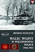 Walec wojny w południowej Polsce 1944-1945 - Henryk Stańczyk - ebook
