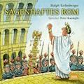 Sagenhaftes Rom - Ralph Erdenberger - Hörbüch