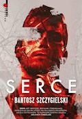 Serce - Bartosz Szczygielski - ebook