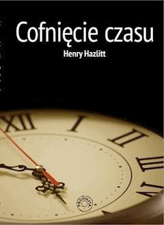 Cofnięcie czasu - Henry Hazlitt - ebook