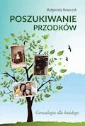 Poszukiwanie przodków. Genealogia dla każdego - Prof. Małgorzata Nowaczyk - ebook