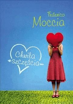 Chwila szczęścia - Federico Moccia - ebook
