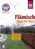 Reise Know-How Sprachführer Flämisch - Wort für Wort: Kauderwelsch-Band 156 - Elfi H. M. Gilissen - E-Book