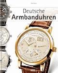 Deutsche Armbanduhren - Peter Braun - E-Book