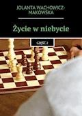 Życie w niebycie. Część II - Jolanta Wachowicz-Makowska - ebook