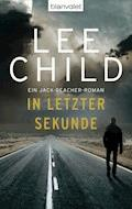 In letzter Sekunde - Lee Child - E-Book