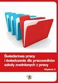 Świadectwa pracy i świadczenia dla pracowników szkoły zwolnionych z pracy - Dariusz Dwojewski, Anna Trochimiuk - ebook