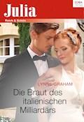 Die Braut des italienischen Milliardärs - Lynne Graham - E-Book